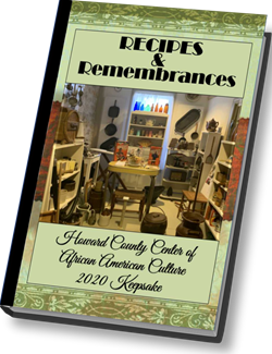 Howard Country Center of African American Culture Recipies and Rememberance Cookbook